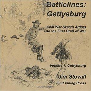 Battlelines Gettysburg: Civil War Sketch Artists and the First Draft of War